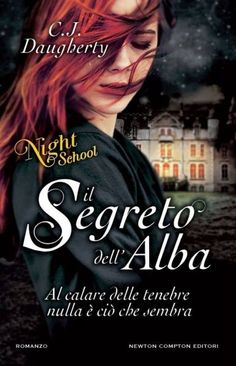 Da oggi in tutte le librerie ed #eBook Stores: Il Segreto Dell'Alba (Serie Night School #3), di C.J. Daugherty edito da Newton Compton editori  Ovviamente disponibile anche su Offerta eBook, acquistalo qui:  → http://goo.gl/sfrmLA  #libri #romanzi #narrativa #youngadult #fantasy