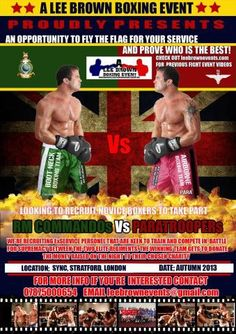 Charity Boxing Match: Autumn 2013 Commandos vs Paras. Lee Brown Events is looking to recruit novice boxers in the London area to train for and fight in the charity match. Interested? Please see the contact details on the poster.