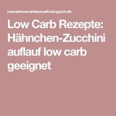 Low Carb Rezepte: Hähnchen-Zucchiniauflauf low carb geeignet