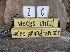 Hey, I found this really awesome Etsy listing at https://www.etsy.com/listing/129113392/grandparent-countdown-blocks-weeks-until