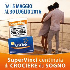 Finalmente è partito il concorso SuperVinci di UniClub! Dal 5 Maggio al 30 Luglio 2016 con la tua UniClub Card puoi vincere subito centinaia di CROCIERE DA SOGNO per 2 persone o uno degli oltre 240.000 premi in palio!