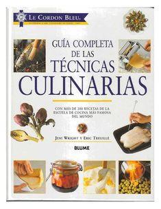 Guia completa de las tecnicas culinarias  Guia de cocina del Cordon Bleu