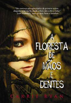 A Floresta de Mãos e Dentes de Carrie Ryan