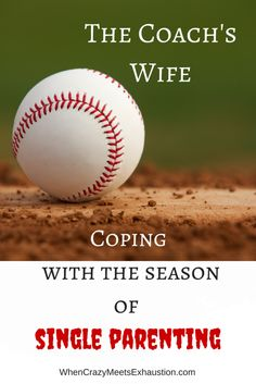 My husband is married to baseball in the spring and I'm a single parent.