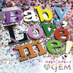 CDJapan : Baby, Love me! [CD+Blu-ray] GEM CD Album