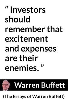 """Warren Buffett about excitement (""""The Essays of Warren Buffett"""", Ispirational Quotes, Author Quotes, Money Quotes, Qoutes, Motivational Quotes Wallpaper, Motivational Picture Quotes, Soft Heart Quotes, Warren Buffet Quotes, Best Encouraging Quotes"""