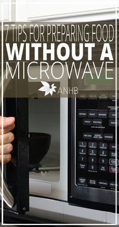7 Tips for Preparing Food Without a Microwave - All Natural Home and Beauty