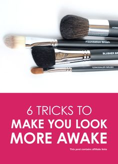 6 Tricks to Make You Look More Awake