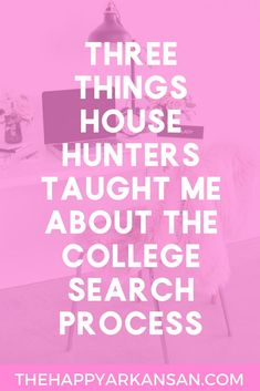 3 Things House Hunters Taught Me About The College Search Process - The Happy Arkansan Find A College, College Fun, Hunter College, College Motivation, College Search, Pharmacy School, Top Colleges, Good Essay, College Hacks