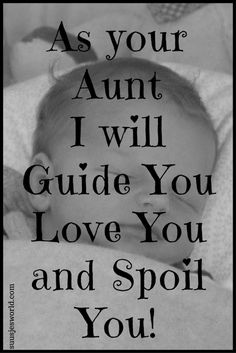 Quotes over familie & vriendschap - Suusjesworld-- As your aunt, I will guide you, love you and spoil you. Niece Quotes From Aunt, Auntie Quotes, Nephew And Aunt, Sister Quotes, Family Quotes, Being An Aunt Quotes, Best Aunt Quotes, I Love My Niece, Sister Poems