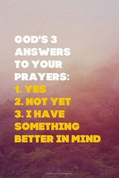 Mundo Sin Reservas: God's 3 answers to your prayers