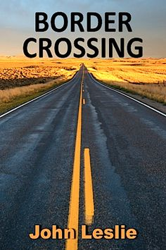 Border Crossing by John Leslie, $3.99 Border Crossing is a picaresque coming-of-age story of a Texas boy's pursuit of manhood. Del Ray Gunn must cope with events that will have a profound impact on his future, including his father's death, his mother's reappearance in his life, and 9/11 http://www.absolutelyamazingebooks.com