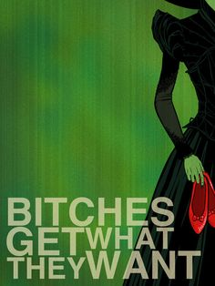 Wicked Witch of the West - Bitches Get What They Want  Art Print