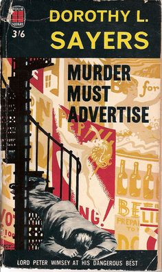Murder Must Advertise - I've read this at least 3 times. Some things about marketing never change -