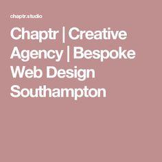 Chaptr   Creative Agency   Bespoke Web Design Southampton