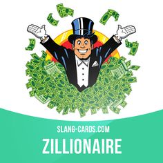 """Zillionaire"" is an extremely rich person.  Example: Someday I'll be a zillionaire, just like Bill Gates."