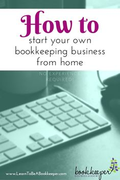 How to start a bookkeeping business work from home expert tips do you have what it takes to start and grow your bookkeeping business you can malvernweather Image collections