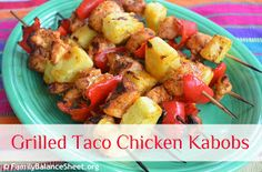 Family Balance Sheet: Grilled Taco Chicken Kabobs