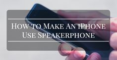 How to Make Your iPhone Use Speakerphone For Every Call
