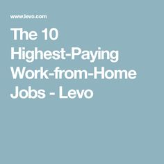 The 10 Highest-Paying Work-from-Home Jobs - Levo