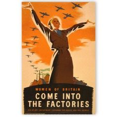 Propaganda poster from World War 2 encouraging women to see work in ...