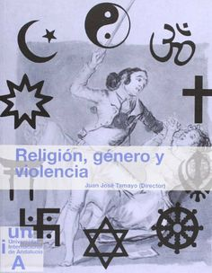 Religión, género y violencia / Juan José Tamayo Acosta (director)