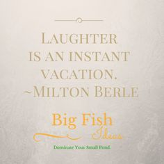 Laughter is an Instant Vacation! Milton Berle, Small Ponds, Big Fish, Laughter, Vacation, Ideas, Holidays Music, Thoughts, Rice