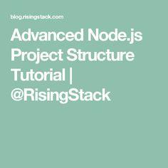 Advanced Node.js Project Structure Tutorial   @RisingStack