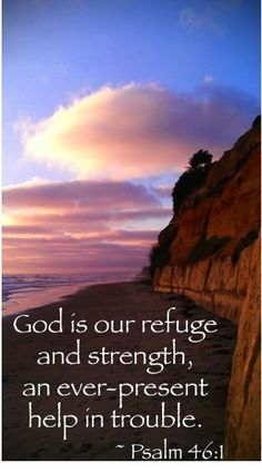 Prayer quotes:God is our refuge and strength, an ever-present help in trouble. ~ Psalm 46:1 #bibleverses