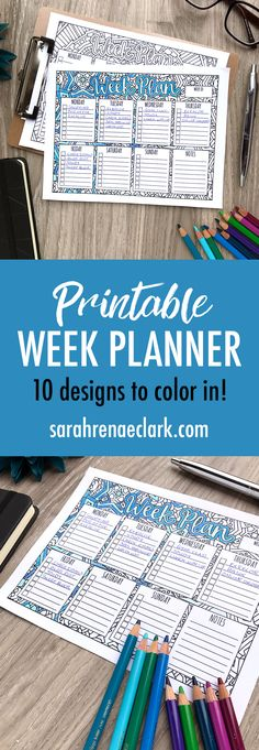 Printable week planner – 10 different designs | Find more printables and coloring pages at www.sarahrenaeclark.com | coloring for adults, organizational printables, bullet journaling, get organized, printable planners, week planning, organize everything,
