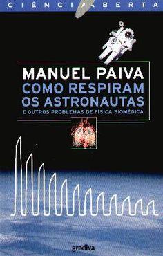 Como Respiram os Astronautas, Manuel Paiva