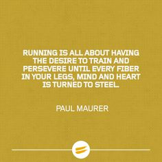 Running is all about having the desire to train and persevere