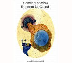 Camila y la Sombra, el nuevo libro del astrónomo Ronald Mennickent. / Astronomía para niños / De CATA