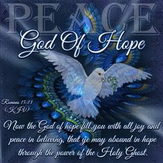 Romans (KJV) 13 Now the God of hope fill you with all joy and peace in believing, that ye may abound in hope, through the power of the Holy Ghost. Bible Scriptures, Bible Quotes, Healing Scriptures, Prayer Verses, Romans 15 13, King James Bible Verses, Abba Father, Sisters In Christ, Holy Ghost