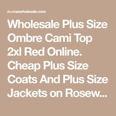 Wholesale Plus Size Ombre Cami Top 2xl Red Online. Cheap Plus Size Coats And Plus Size Jackets on Rosewholesale.com