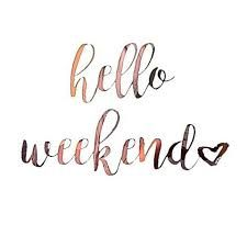 Image result for happy week end