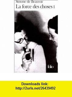 La Force Des Choses I (Folio) (9782070367641) Simone de Beauvoir , ISBN-10: 2070367649  , ISBN-13: 978-2070367641 ,  , tutorials , pdf , ebook , torrent , downloads , rapidshare , filesonic , hotfile , megaupload , fileserve