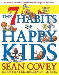 The 7 Habits of Happy Kids   We listened to Steven Covey when we traveled, this looks like a good book too. https://groups.yahoo.com/neo/groups/Homeschool_Kidz_in_biz