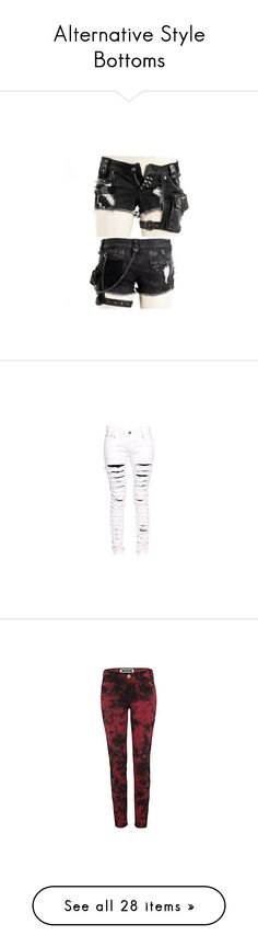 """""""Alternative Style Bottoms"""" by rovsworld ❤ liked on Polyvore featuring shorts, pants, bottoms, micro shorts, hot pant shorts, mini short shorts, short shorts, punk shorts, jeans and skinny jeans"""