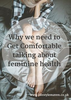 Why we need to Get Comfortable talking about feminine health