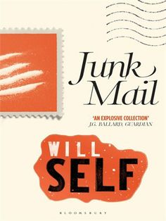 Junk Mail by Will Self Everything that makes Will Self's fiction so arresting and original is in evidence here in this collection of his best articles, book reviews and interviews from the Observer, the Guardian, the...
