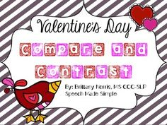 Valentine's Day themed print and go worksheets to target comparing and contrasting. Includes 3 pages of Venn Diagrams with objects to compare/contrast, and one coloring page (student colors heart after describing how the items are alike and/or different).
