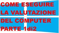 Windows 8.1 - Come Eseguire La Valutazione Del Computer - Parte 1 di 2