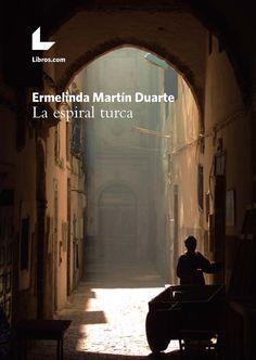 Comprar La espiral turca, de Ermelinda Martín Duarte - Editorial Libros.com