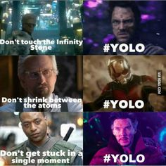 Dr. Strange: #YOLO..AAMTAYGTTL (Translation: you only live once..And as many times as you go through the loop)