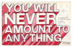 YOU WILL NEVER AMOUNT TO ANYTHING - Mr Bingo Portfolio - The Dots