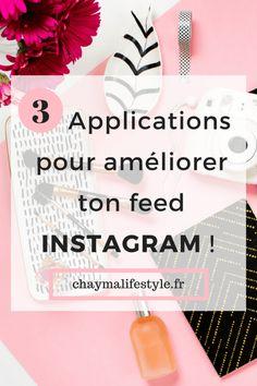 Améliorer votre feed instagram . 3 applications utiles pour réaliser de belles photos. Booster votre compte instagram. Retouche photos. VSCO CAM