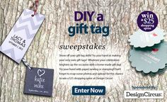 Challenge #018 - DIY A Gift Tag: Try your hand at creating your very own gift tag! DIY a gift tag to liven up your gift for any celebration or occasion! Wow us and win by creating some awesome gift tags! Enter now to win a shopping spree at Design Circus. Just upload a few photos to win!