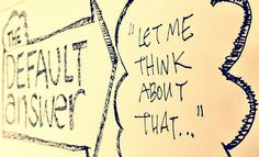 Let me think about that - illustation by Keith Tatum