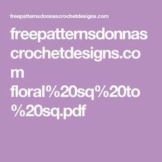 freepatternsdonnascrochetdesigns.com floral%20sq%20to%20sq.pdf